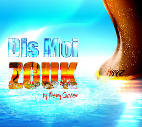 dis moi zouk by Medhy Custos compilation